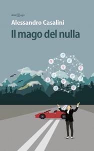 Il mago del nulla Alessandro Casalini